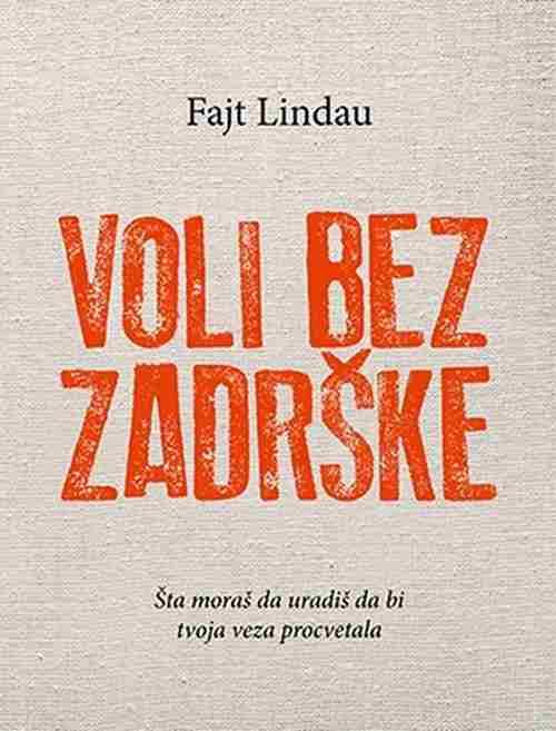 Voli bez zadrske Fajt Lindau knjiga 2017 popularna psihologija duh i telo laguna