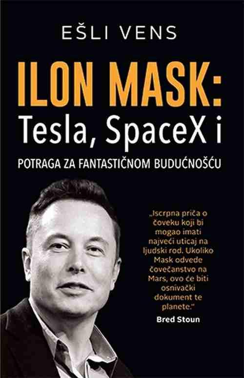 Ilon Mask Tesla SpaceX i potraga za fantasticnom buducnoscu  Esli Vens 2017 novo