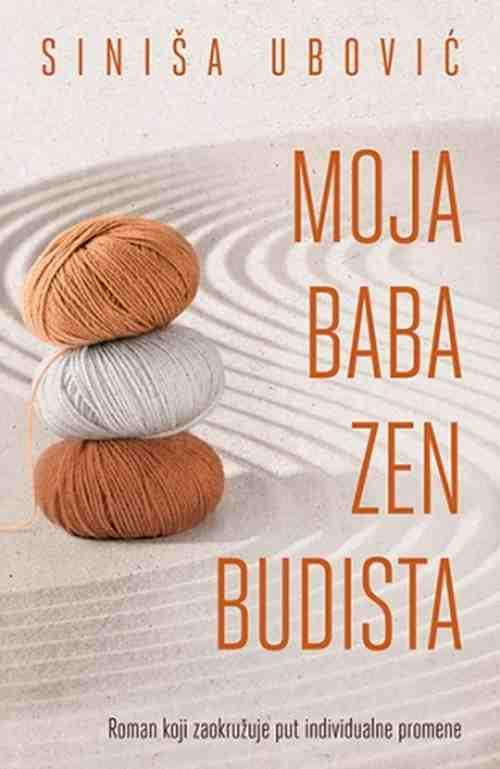 Moja baba zen budista Sinisa Ubovic knjiga 2018 duh i telo latinica laguna novo