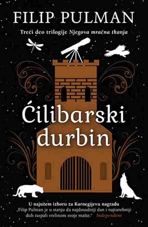 Cilibarski durbin Filip Pulman 2018 III deo trilogije Njegova mracna tkanja