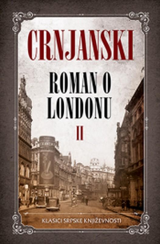 Roman o Londonu II Milos Crnjanski knjiga 2019 klasici srpske knjizevnosti