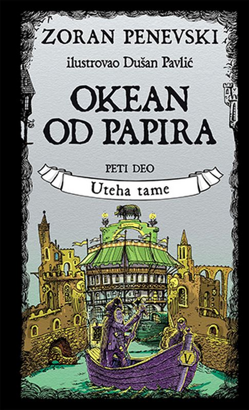 Okean od papira 5: Uteha tame  Zoran Penevski  knjiga 2020 Komicna fantastika