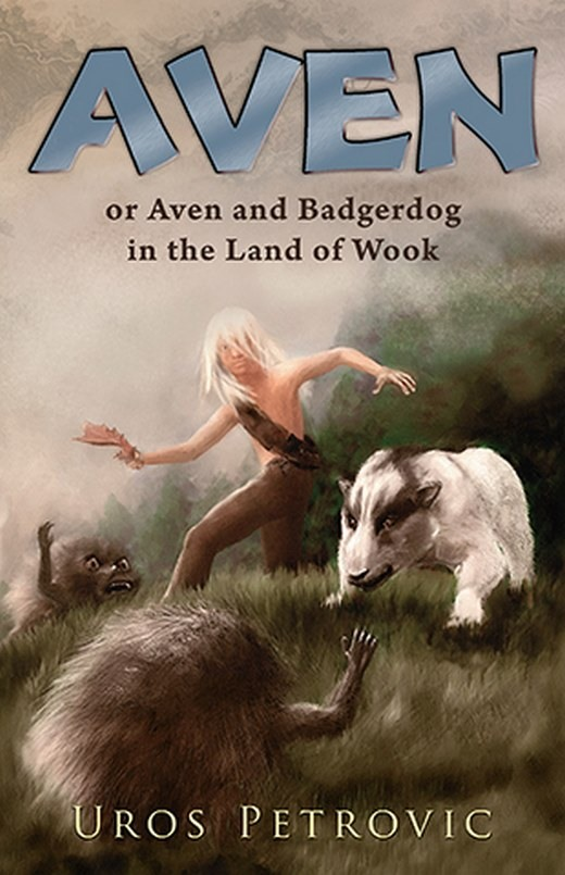 Aven and Badgerdog in the Land of Wook  Uros Petrovic  knjiga 2020 Domaci autori