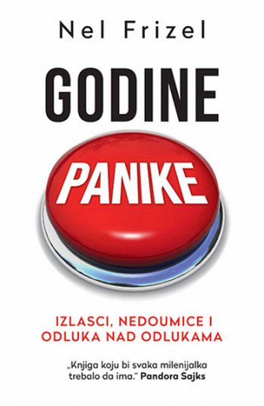 Godine panike: Izlasci, nedoumice i odluka nad odlukama  Nel Frizel  knjiga 2021 Publicistika