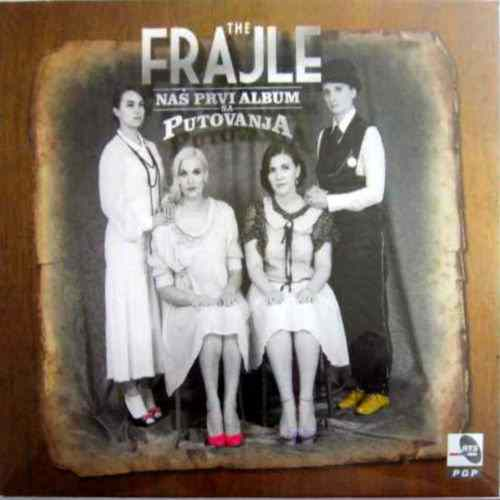 CD THE FRAJLE  NAS PRVI ALBUM SA PUTOVANJA album 2012 Serbian Bosnian, Croatian